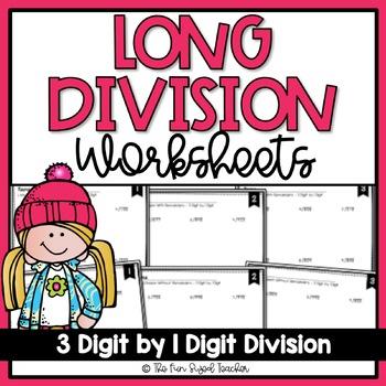 Long Division Worksheets - 3 Digit by 1 Digit (3 Levels)