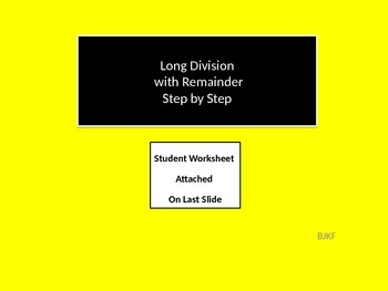 Long Division  with Remainder Step by Step Instruction PowerPoint with Worksheet