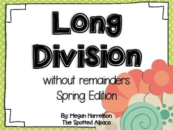 Long Division without Remainders - Spring Edition