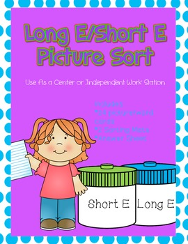 Long E/ Short E Picture Sort File Folder Activity/Literacy Center