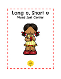 Long E, Short E Word Sort Center
