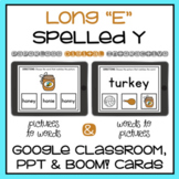 Long E Spelled EY Digital Activity Google, PowerPoint, Boom Cards