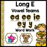 Long E Vowel Teams Word Work Packet