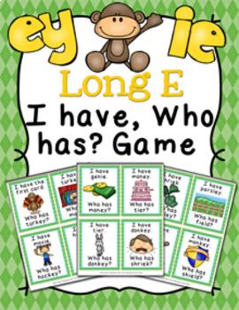 Long E Vowel Teams ey and ie Words I Have Who Has? Game