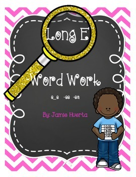 Long E Word Work {e_e, -ee, -ea patterns}