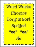 Word Work Phonics Picture Word Sort - Long E:  EE and EA