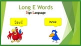 Long E Words (Sign Language)