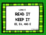 Long E (e, ee, and ea) Read It, Keep It