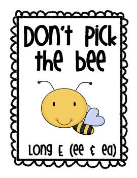 "Long E (ee/ea) DON""T PICK THE BEE"