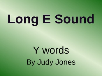 Long E sound (y at the end of the word)