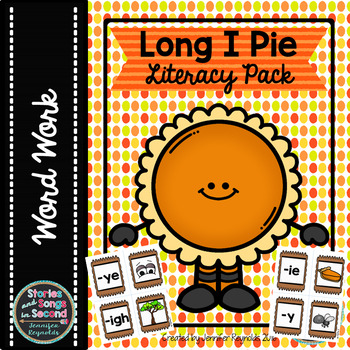 Long I Pie Literacy Pack