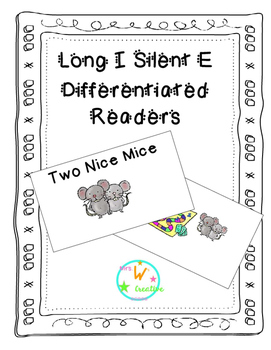 Long I Silent E Differentiated Emergent Readers