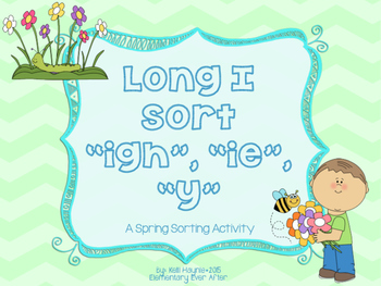 Long I Sort (IGH, IE and Y) {Spring Theme}