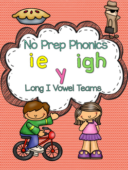 Long I Vowel Teams No Prep Phonics Pack