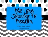 """""""Long Journey to Freedom""""  A Black History Timeline"""