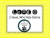Long O: I Have Who Has