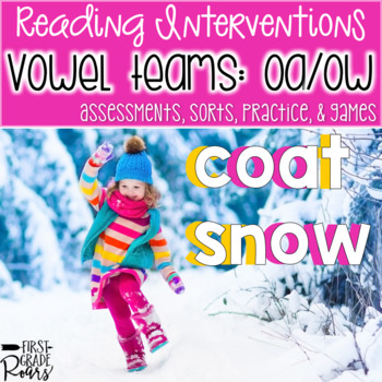 Long O OA & OW Assessments Practice Interventions and Games