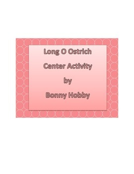 Long O Ostrich Center Activity