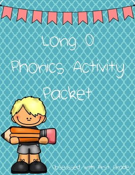 Long O Phonics Activity Pack
