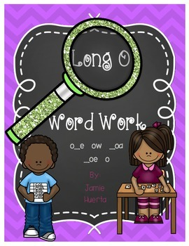 Long O Word Work {o_e, -ow, _oa, _oe, -o patterns}