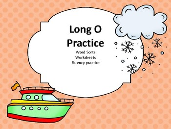 Long O pratice sheets.. word sorts