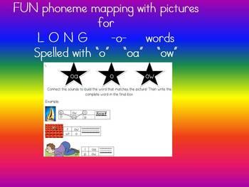 "Long O spelled ""oa"", ""ow"", and ""o"""