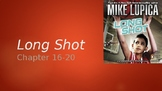 Long Shot Chapters 16-20 . Finished book study-Theme-Centr