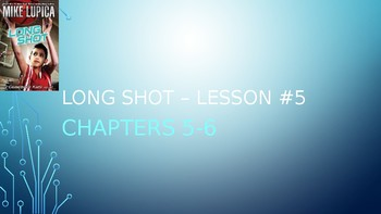 Long Shot-Chapters 5-6 ---Lit Camp - Grade 5