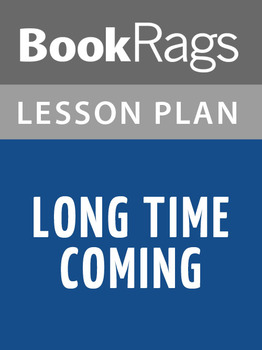 Long Time Coming Lesson Plans