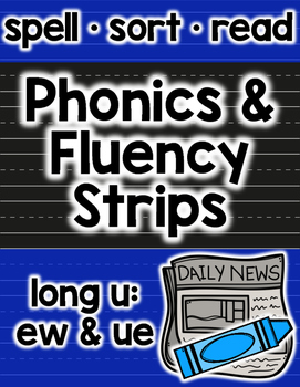 Long U Phonics and Fluency: ue & ew