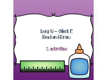 Long U - Silent E Read-and-Draw