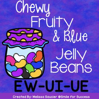 {Long U- UE/EW/UI} The Chewy, Fruity, Blue Jelly Beans!