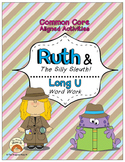 Long U Vowel Word Work: Ruth and The Silly Sleuth! (Common Core Aligned)