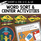 Word Sort and Center Activities : Long U (Short U, EW, U-E, & UE)