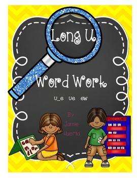 Long U Word Work {u_e, -ue, -ew patterns}