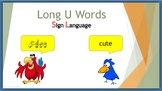 Long U Words (Sign Language)