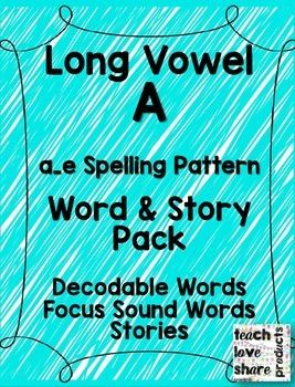 Long Vowel A a_e Spelling Pattern Decodable Word & Stories Pack