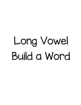 "Long Vowel ""Build a word"" Cards"