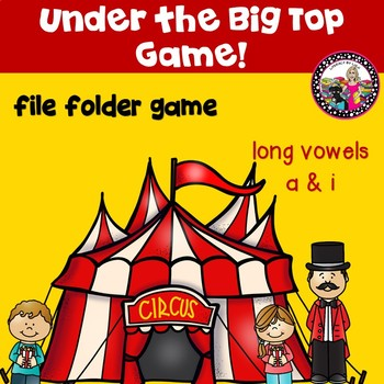 Long Vowel Game-a & i!  Under the Big Top!