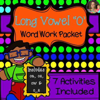 "Long Vowel ""O"" Word Work Packet (including: oa, oe, ow, o_e)"