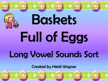 Long Vowel Sounds Sort (Egg Baskets)