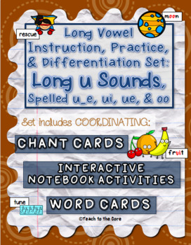 Long Vowel Teams Activities: Long u Sounds, Spelled u_e, ui, ue, & oo