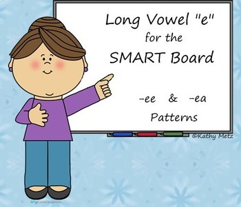 "Long Vowel ""e"" Instruction for the SMART Board"