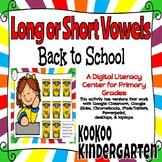 Long Vowel or Short Vowel -A Digital Literacy Center (Google Classroom)