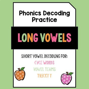 Long Vowels Phonics Decoding Practice Pack