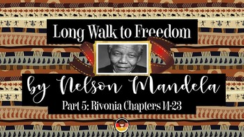Long Walk to Freedom by Nelson Mandela – Part 5 Rivonia (Chapters 14-23)