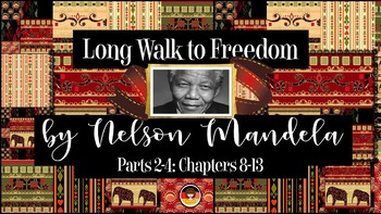 Long Walk to Freedom by Nelson Mandela – Parts 2-4: Chapters 8-13