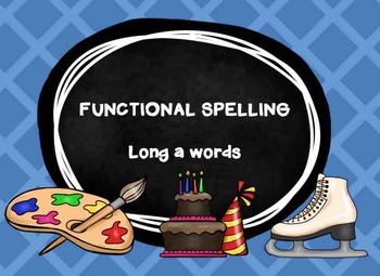 Long a - Functional Spelling - FUN and HANDS ON activities