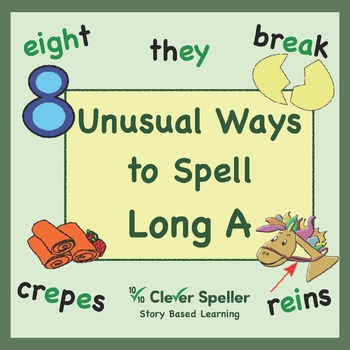 Long a Vowel Sound More Ways to Spell Long a Spelling Bundle