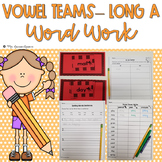 Long a Vowel Teams Word Work